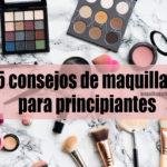 15 consejos de maquillaje para principiantes