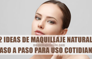 Ideas de maquillaje natural paso a paso